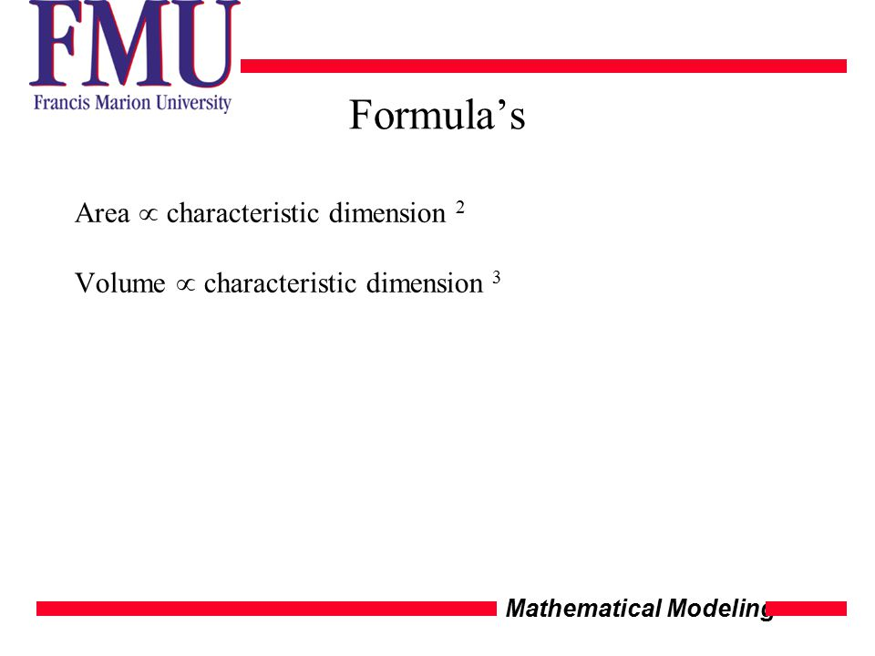Mathematical Modeling Formula's Area  characteristic dimension 2 Volume  characteristic dimension 3
