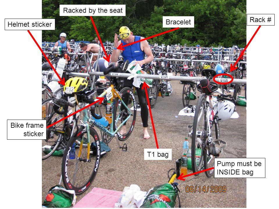 T1 photo Gatorade bag Bike racked by seat Rack # Helmet sticker Racked by the seat Bike frame sticker T1 bag Pump must be INSIDE bag Bracelet
