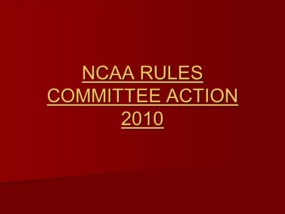 NCAA RULES COMMITTEE ACTION 2010
