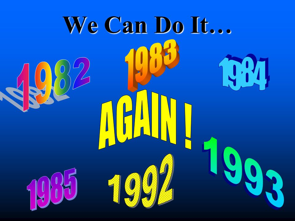 We Can Do It…