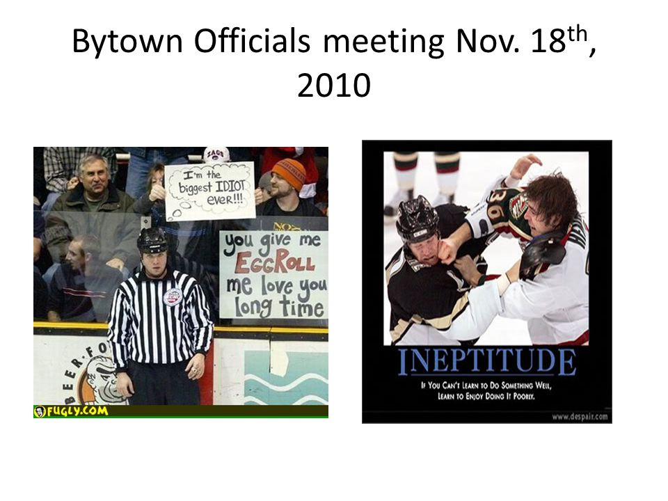 Bytown Officials meeting Nov. 18 th, 2010