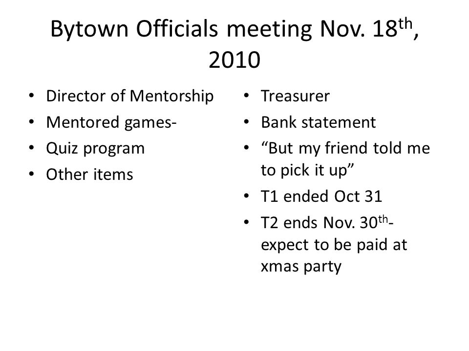 Bytown Officials meeting Nov. 18 th, 2010 Assignors Any Items Ref reps Any items