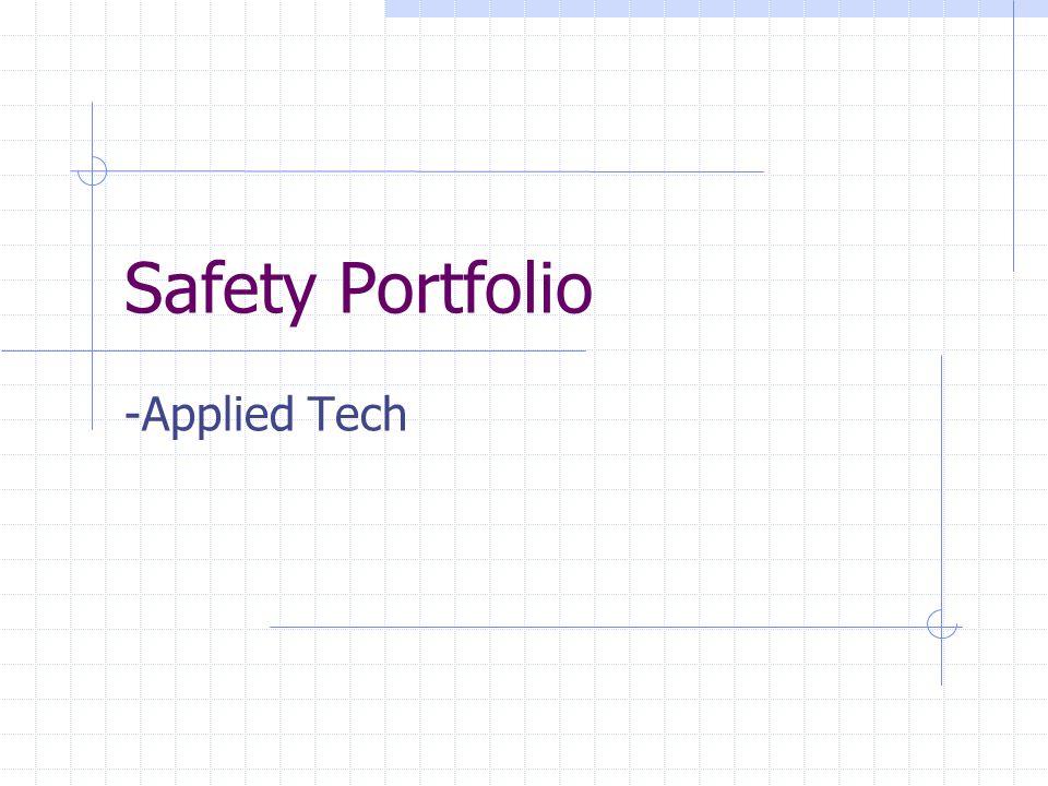 Safety Portfolio -Applied Tech