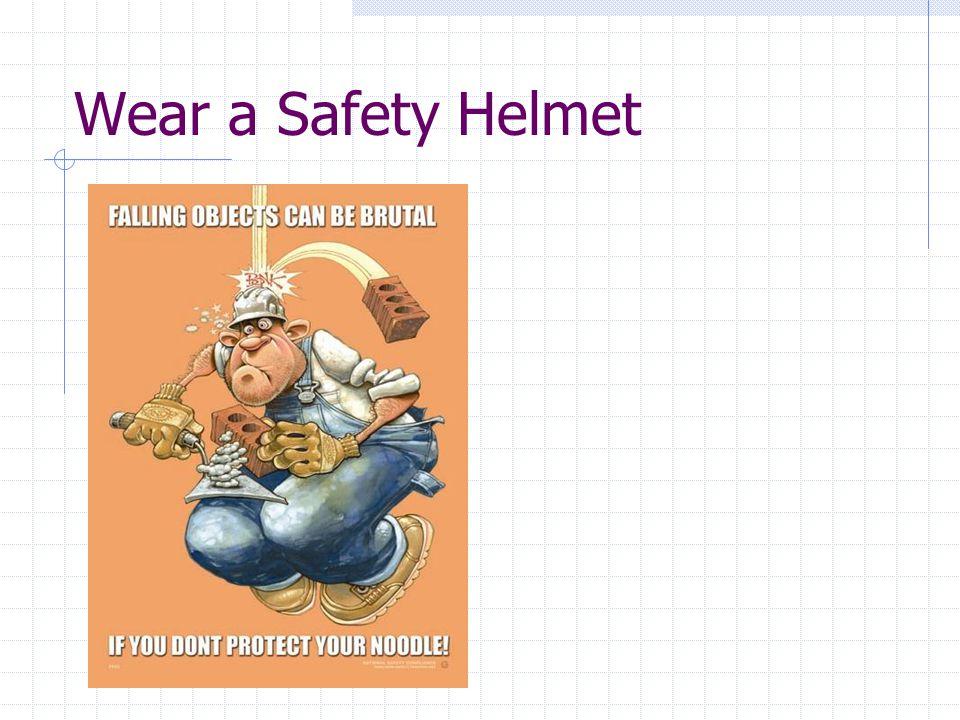 Wear a Safety Helmet