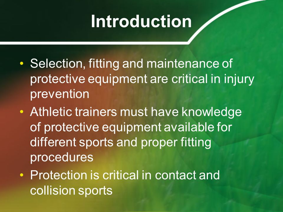 Construction of Protective and Supportive Devices An athletic trainer should be able to design and construct protective devices Must have knowledge of theoretical basis of padding construction Art form based on science A variety of materials is available –Hard and soft materials