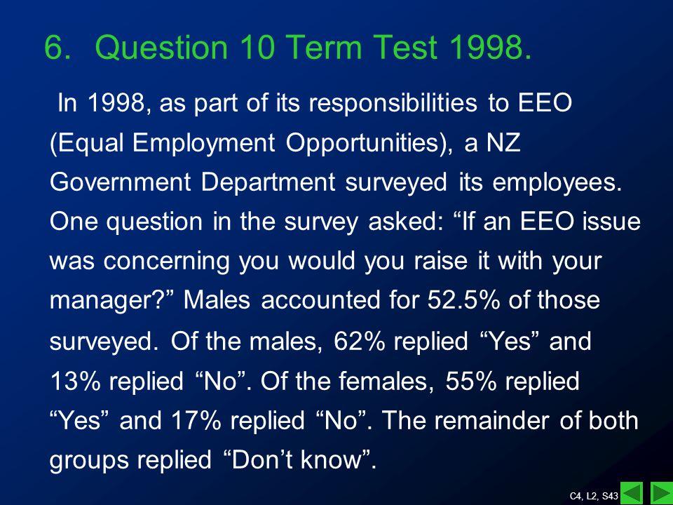 C4, L2, S43 6.Question 10 Term Test 1998.