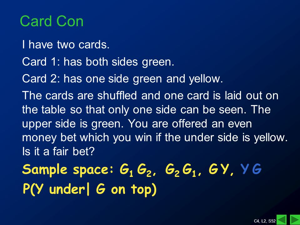 C4, L2, S52 Card Con I have two cards. Card 1: has both sides green.