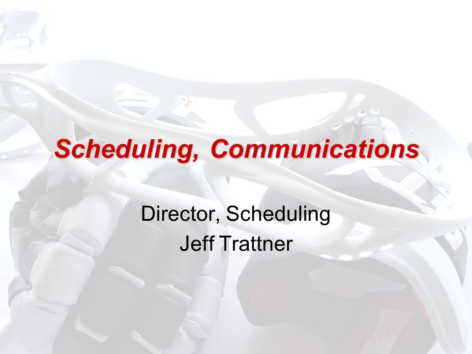 Scheduling, Communications Director, Scheduling Jeff Trattner