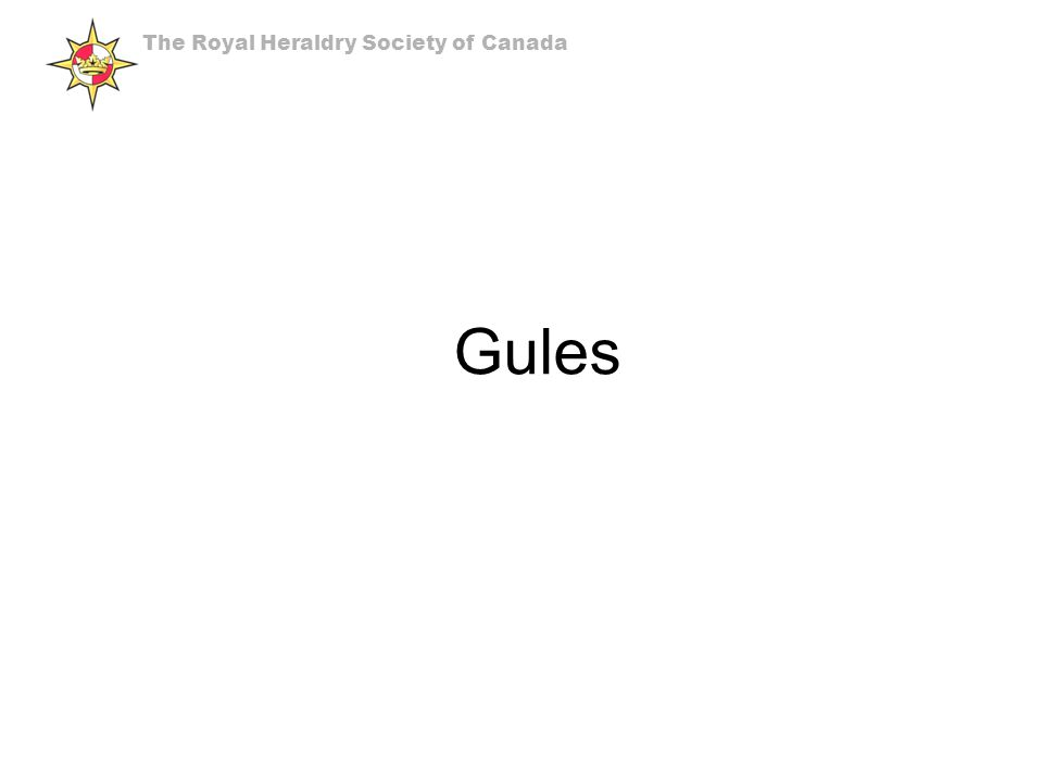 Gules The Royal Heraldry Society of Canada
