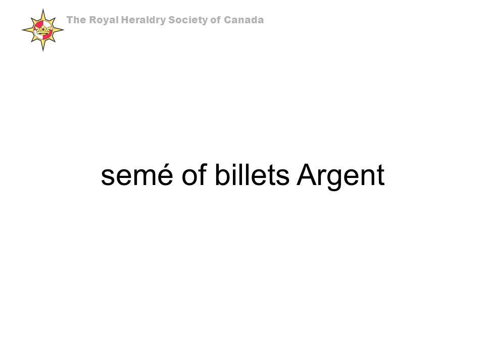 semé of billets Argent The Royal Heraldry Society of Canada