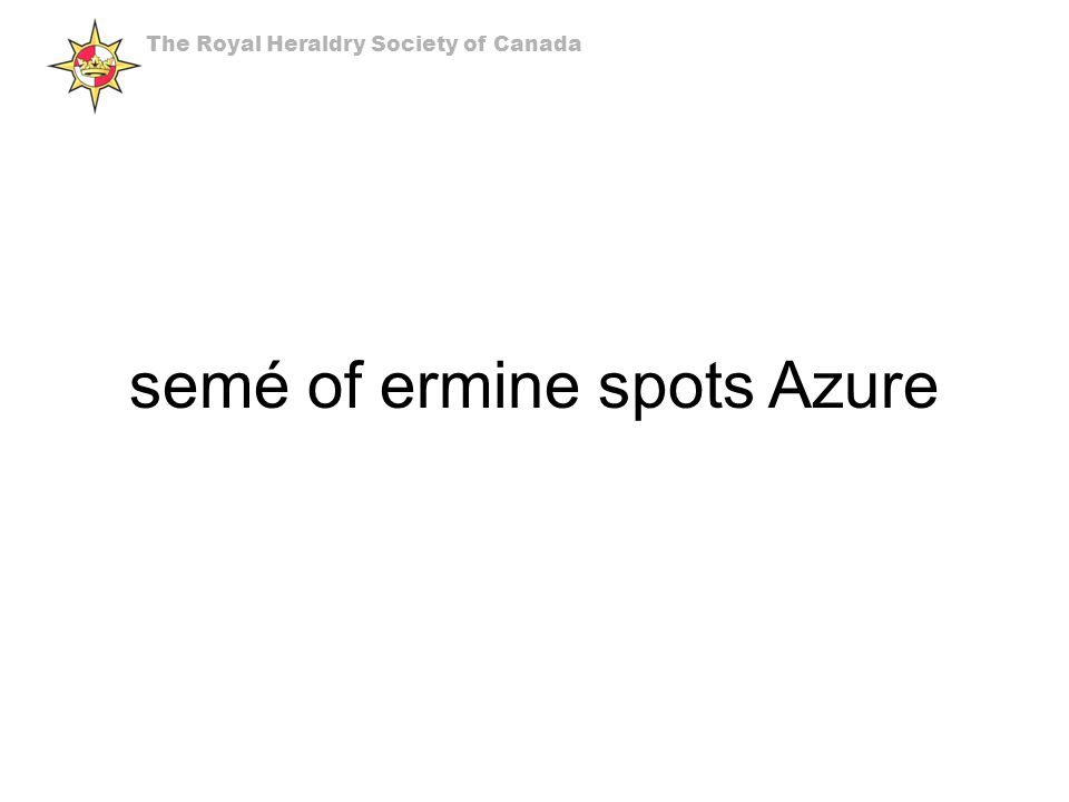 semé of ermine spots Azure The Royal Heraldry Society of Canada