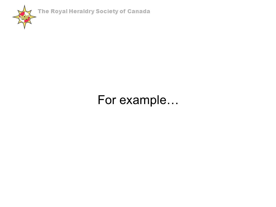 For example… The Royal Heraldry Society of Canada