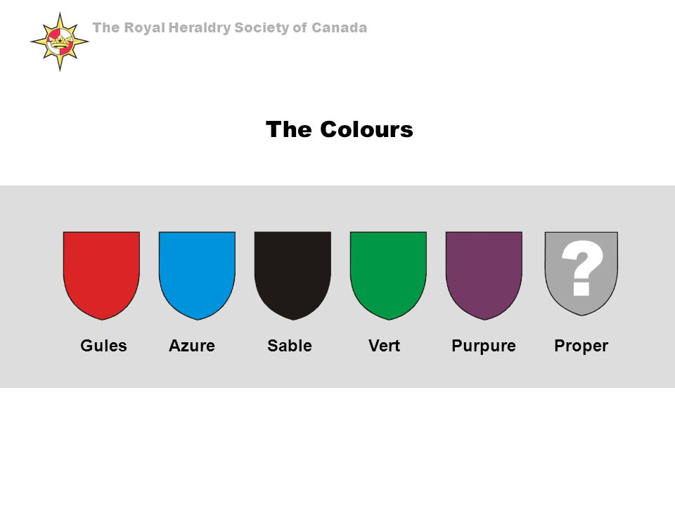 The Colours Gules Azure Sable Vert Purpure Proper The Royal Heraldry Society of Canada
