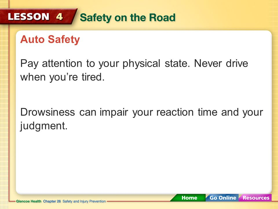 Auto Safety Pay attention to your physical state.Never drive when you're tired.