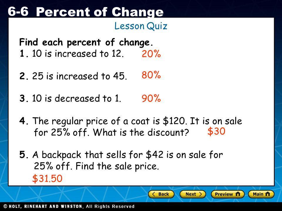 Holt CA Course 1 6-6 Percent of Change Lesson Quiz Find each percent of change.