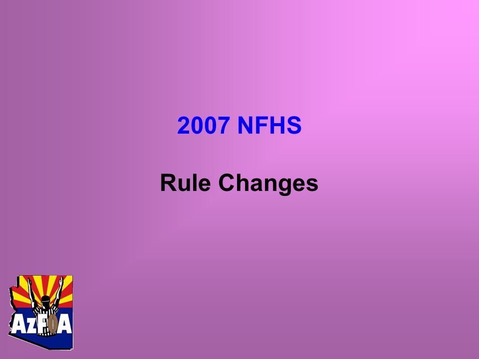 2007 NFHS Rule Changes
