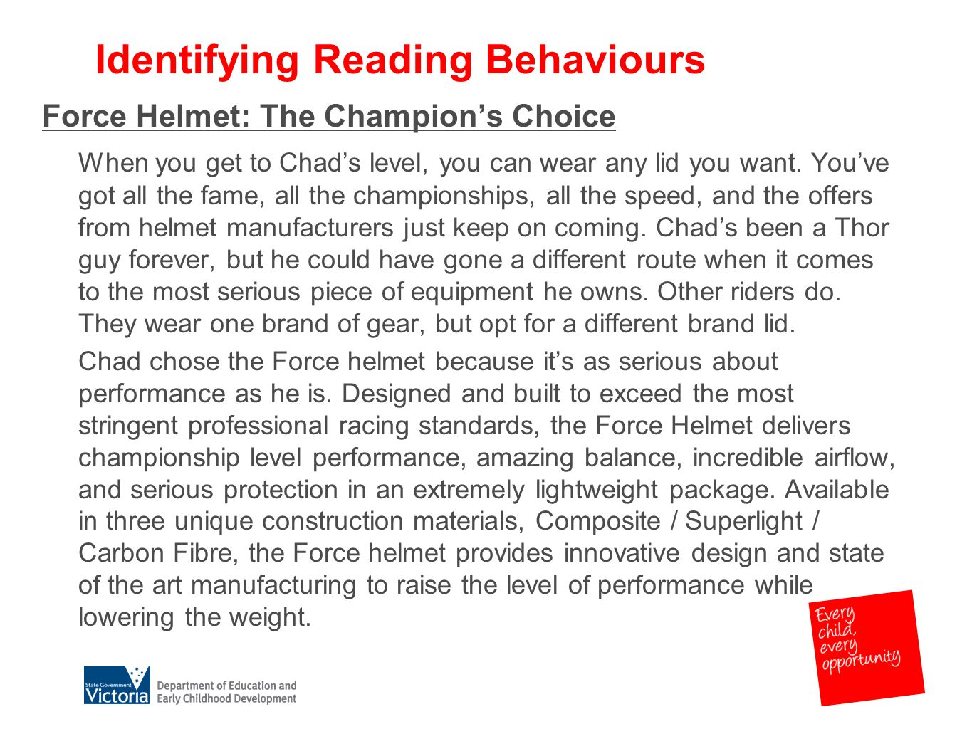 Identifying Reading Behaviours Force Helmet: The Champion's Choice When you get to Chad's level, you can wear any lid you want.