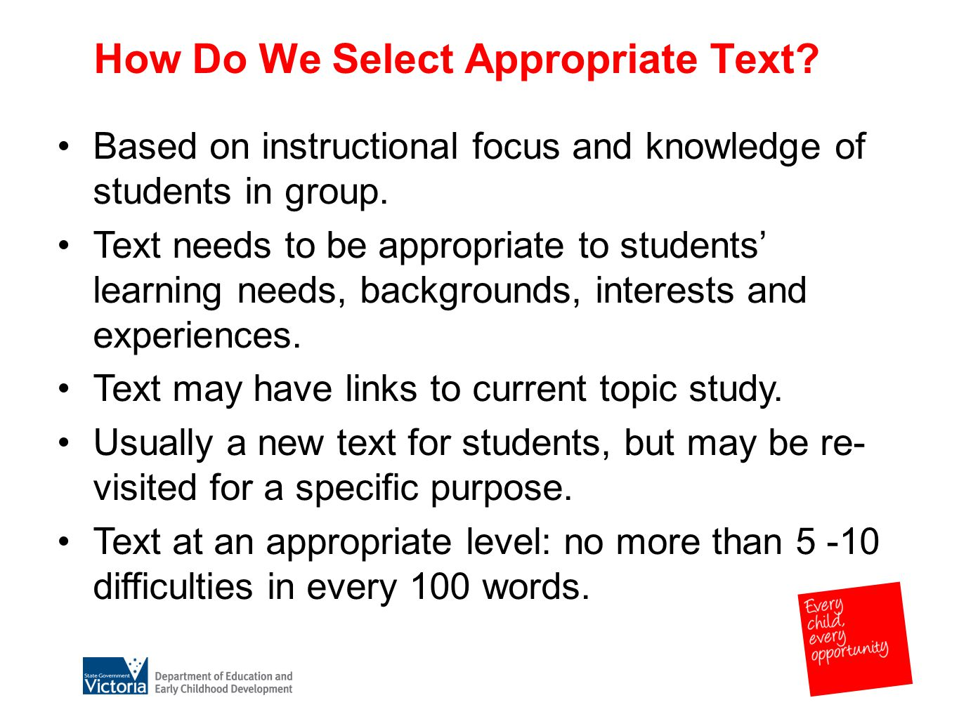 How Do We Select Appropriate Text. Based on instructional focus and knowledge of students in group.
