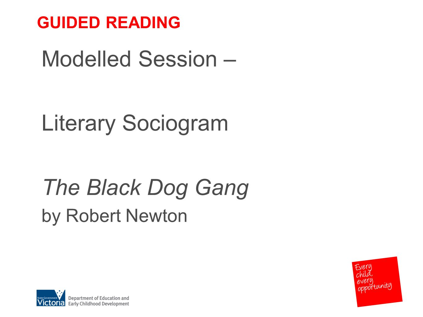 GUIDED READING Modelled Session – Literary Sociogram The Black Dog Gang by Robert Newton