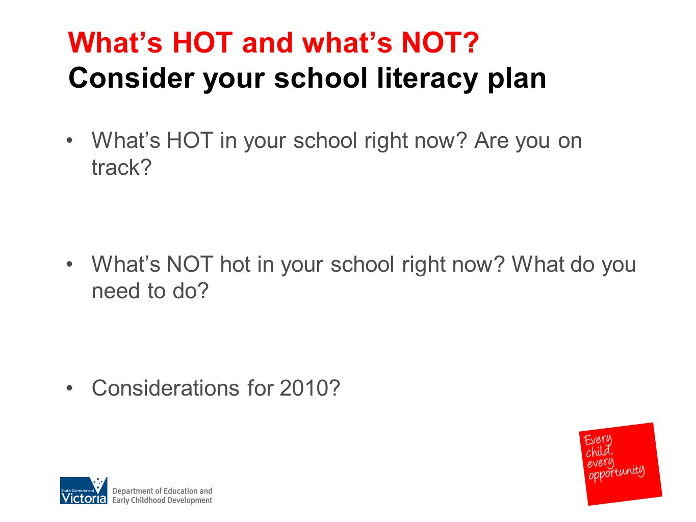 What's HOT and what's NOT. Consider your school literacy plan What's HOT in your school right now.