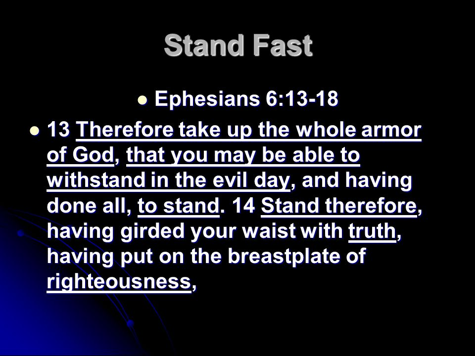 Steadfast And Immovable 1 Corinthians 15:58 1 Corinthians 15:58 58 Therefore, my beloved brethren, be steadfast, immovable, always abounding in the work of the Lord, knowing that your labor is not in vain in the Lord.