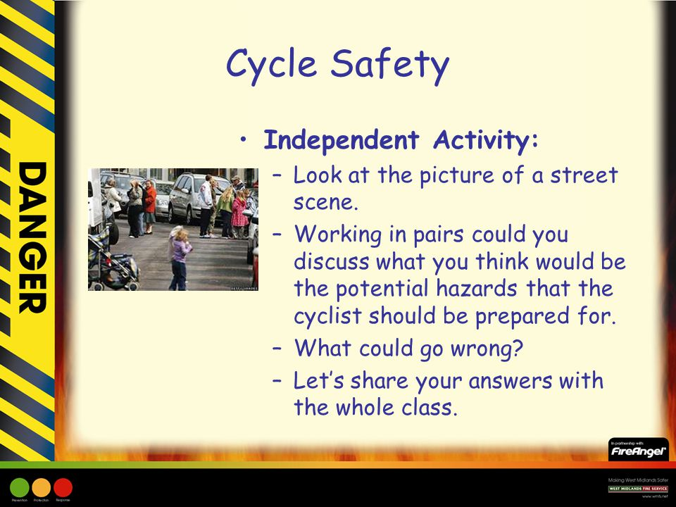 Cycle Safety Independent Activity: –Look at the picture of a street scene.