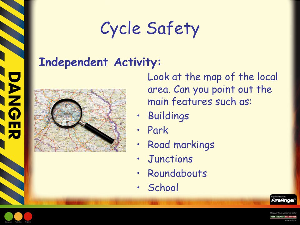 Cycle Safety Look at the map of the local area.