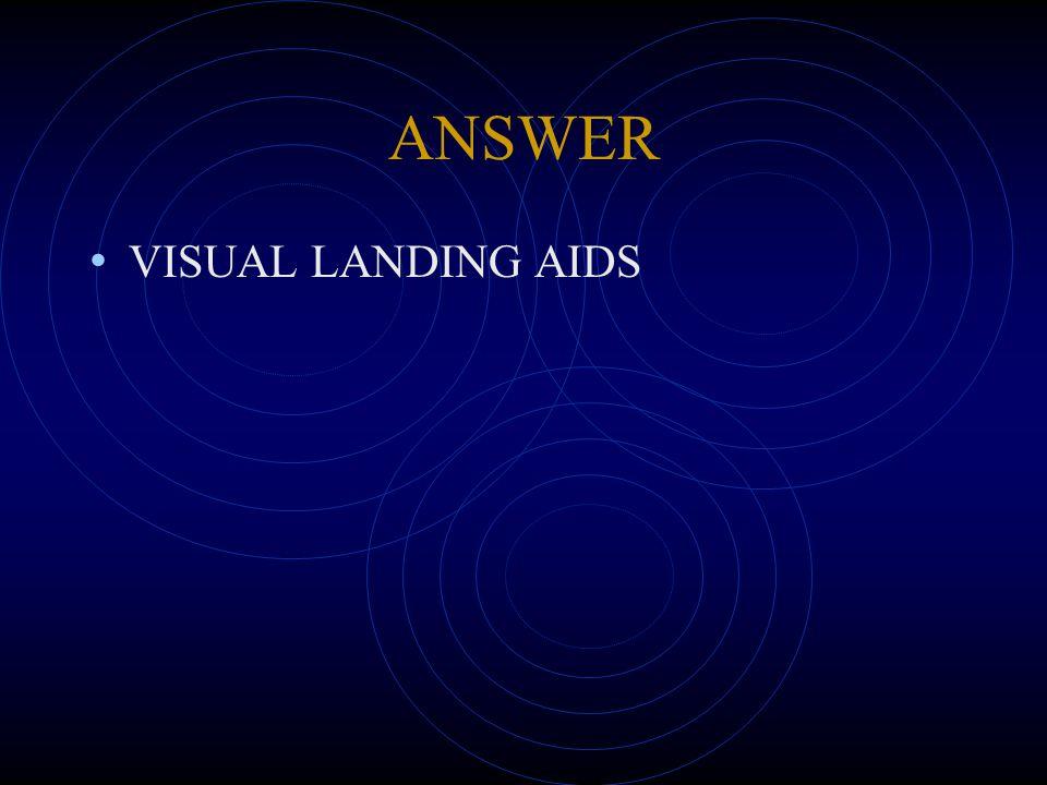 ANSWER VISUAL LANDING AIDS