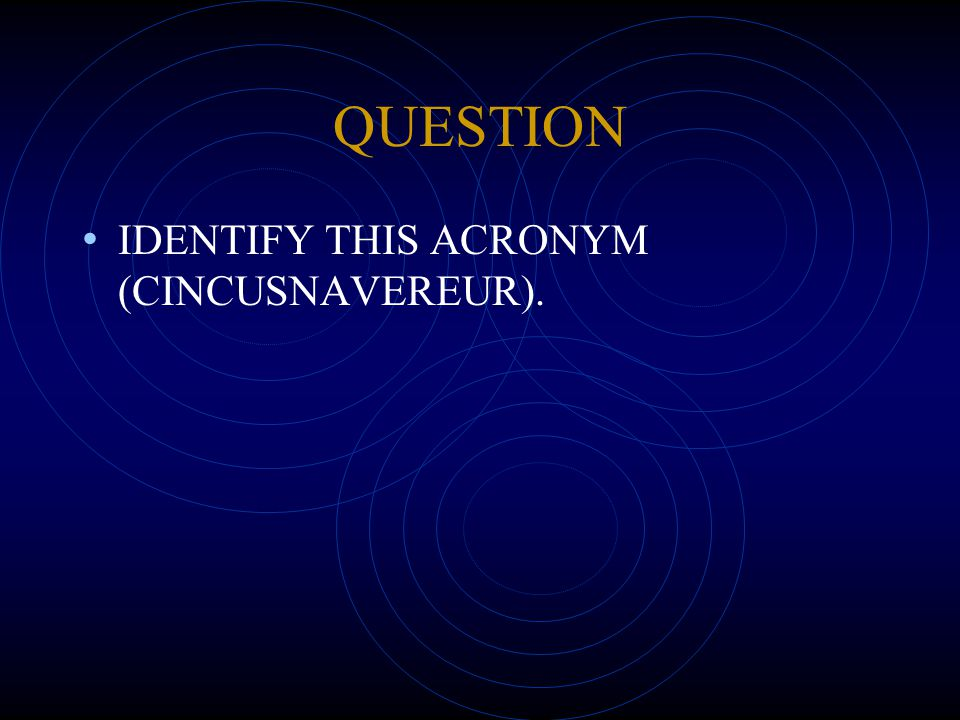 QUESTION IDENTIFY THIS ACRONYM (CINCUSNAVEREUR).