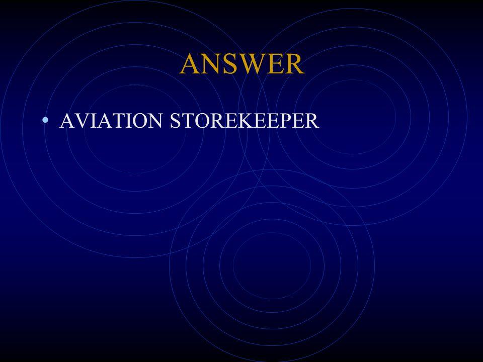 ANSWER AVIATION STOREKEEPER
