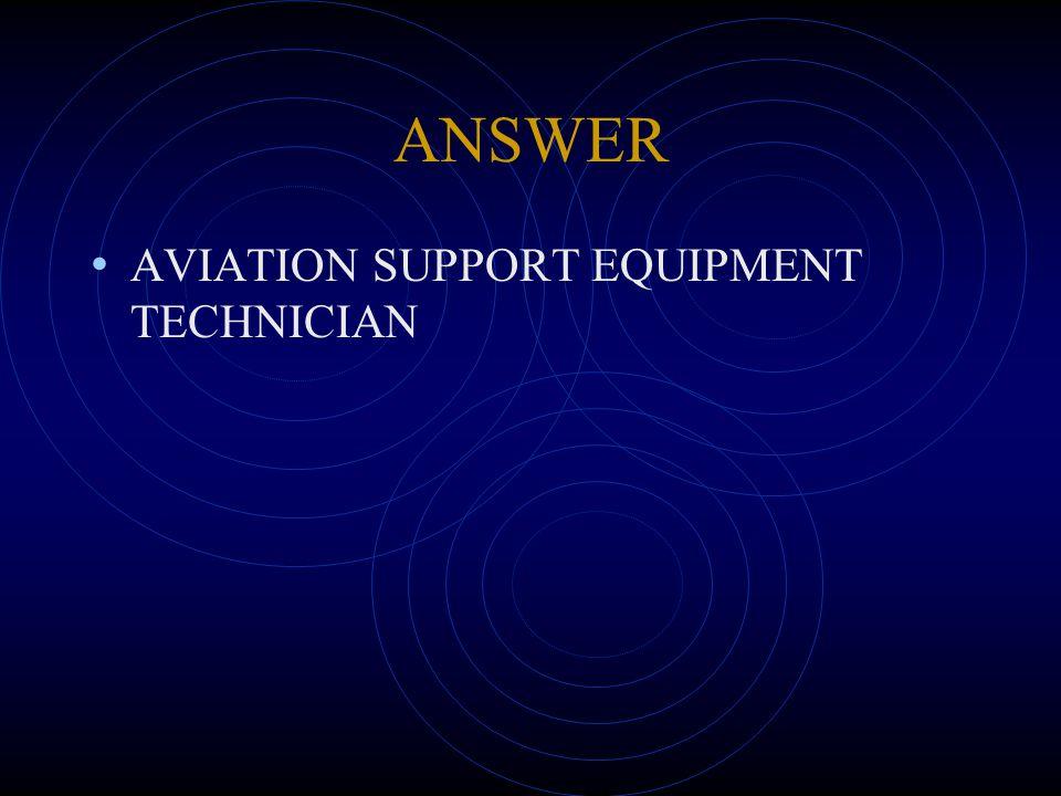ANSWER AVIATION SUPPORT EQUIPMENT TECHNICIAN