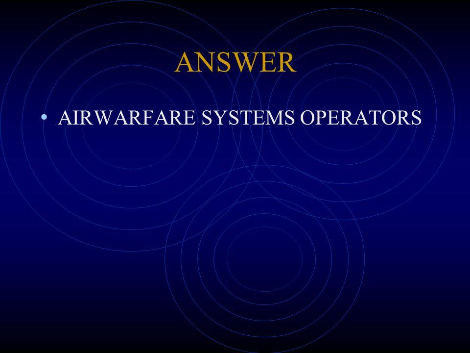 ANSWER AIRWARFARE SYSTEMS OPERATORS