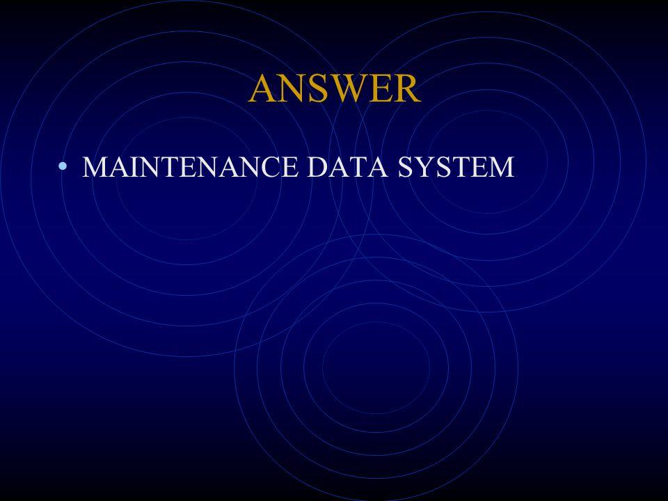ANSWER MAINTENANCE DATA SYSTEM