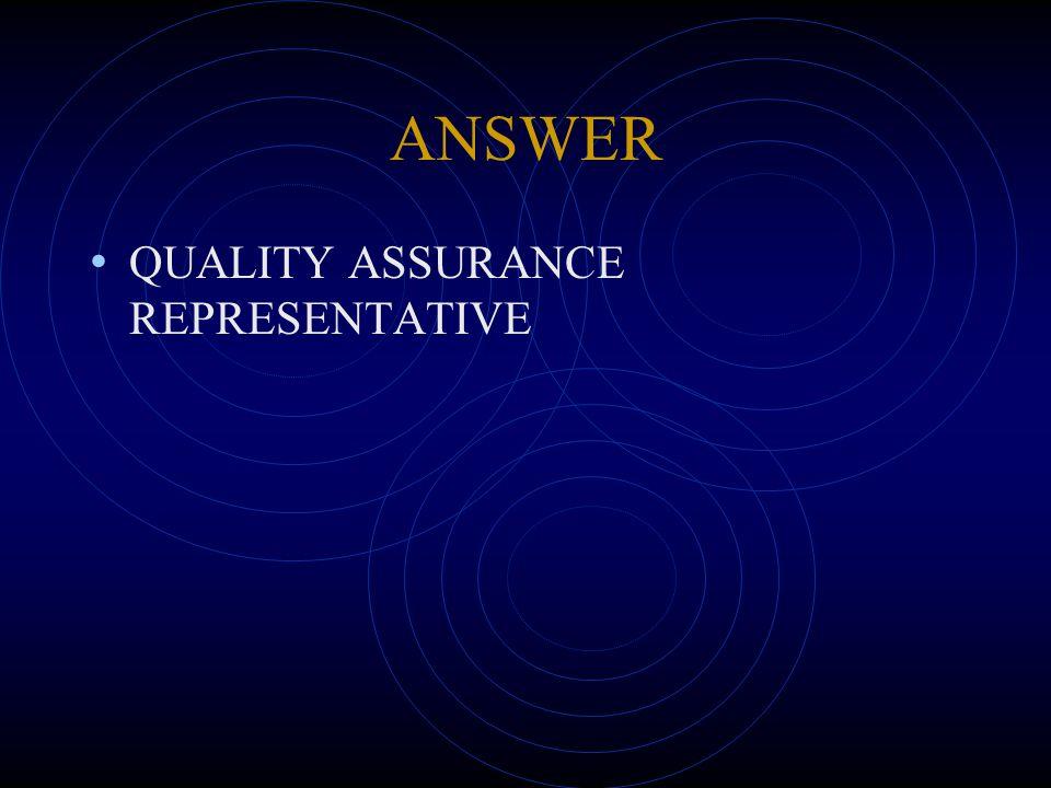 ANSWER QUALITY ASSURANCE REPRESENTATIVE