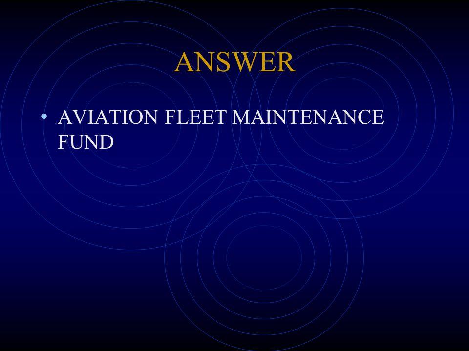 ANSWER AVIATION FLEET MAINTENANCE FUND