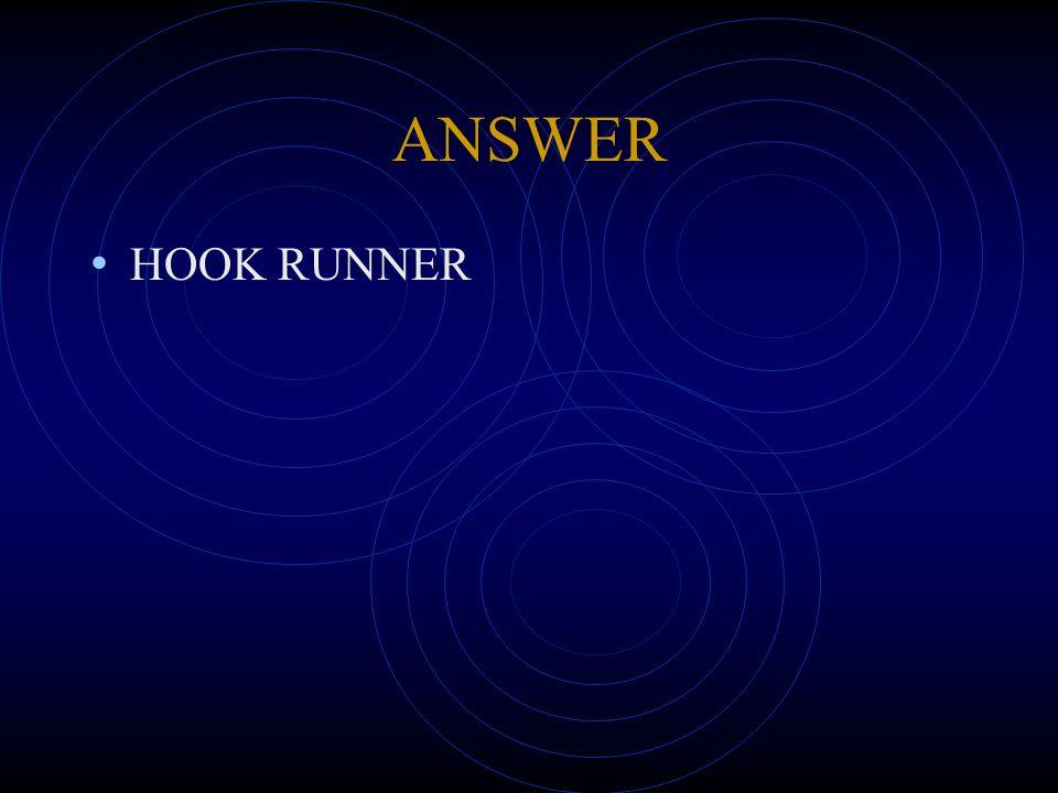 ANSWER HOOK RUNNER