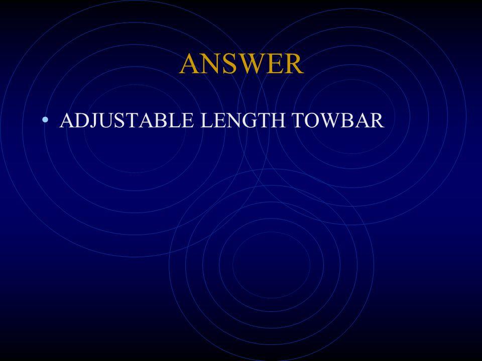 ANSWER ADJUSTABLE LENGTH TOWBAR