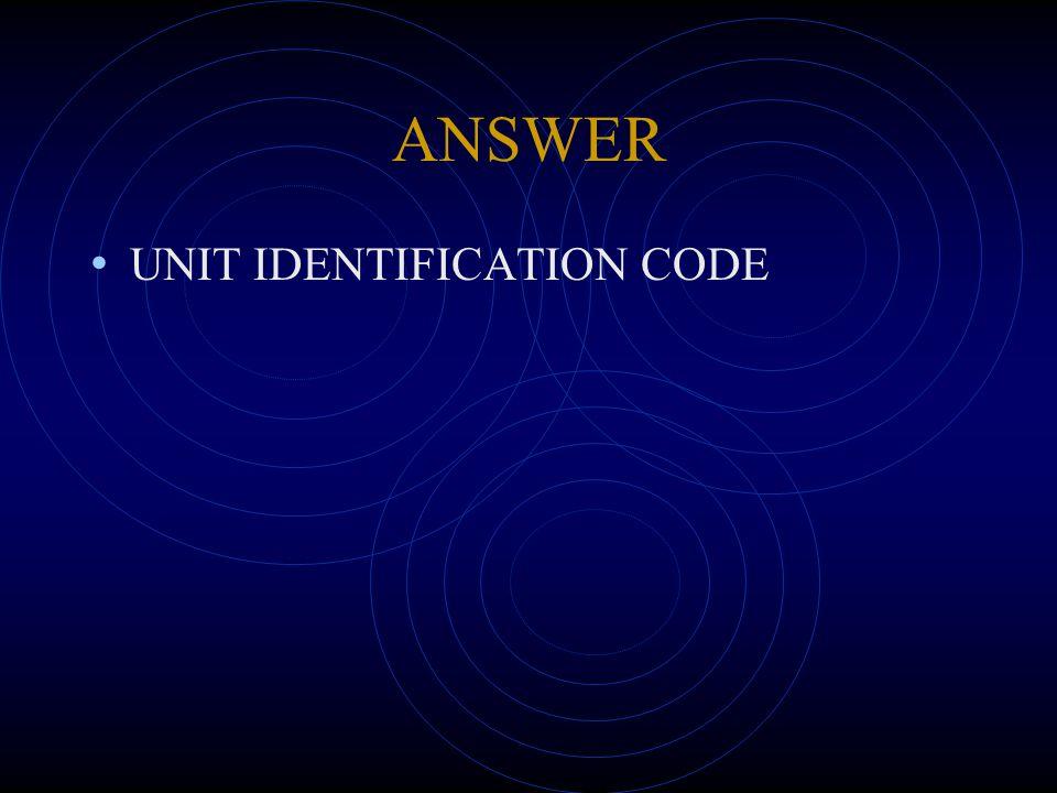 ANSWER UNIT IDENTIFICATION CODE