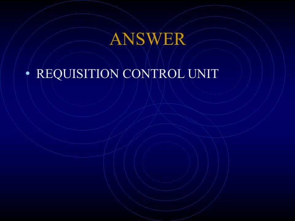 ANSWER REQUISITION CONTROL UNIT