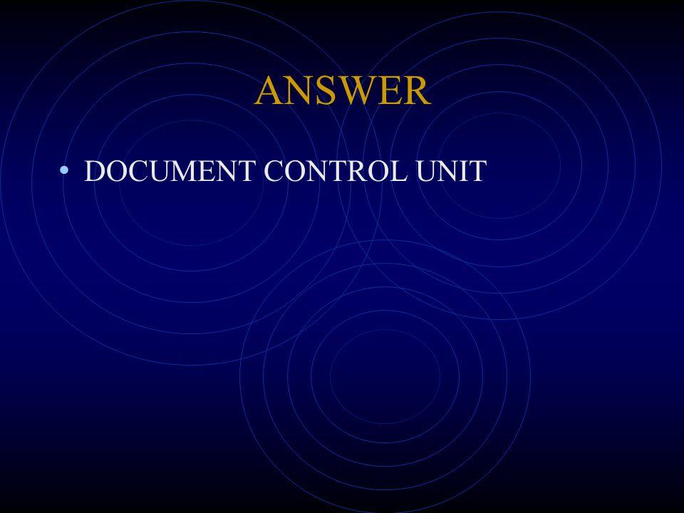ANSWER DOCUMENT CONTROL UNIT