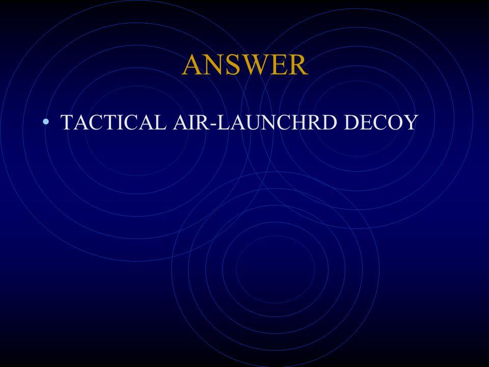 ANSWER TACTICAL AIR-LAUNCHRD DECOY