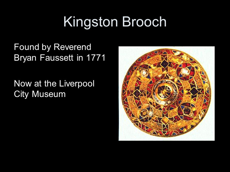 Kingston Brooch Found by Reverend Bryan Faussett in 1771 Now at the Liverpool City Museum