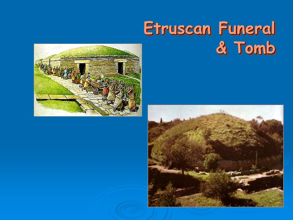 Etruscan Funeral & Tomb