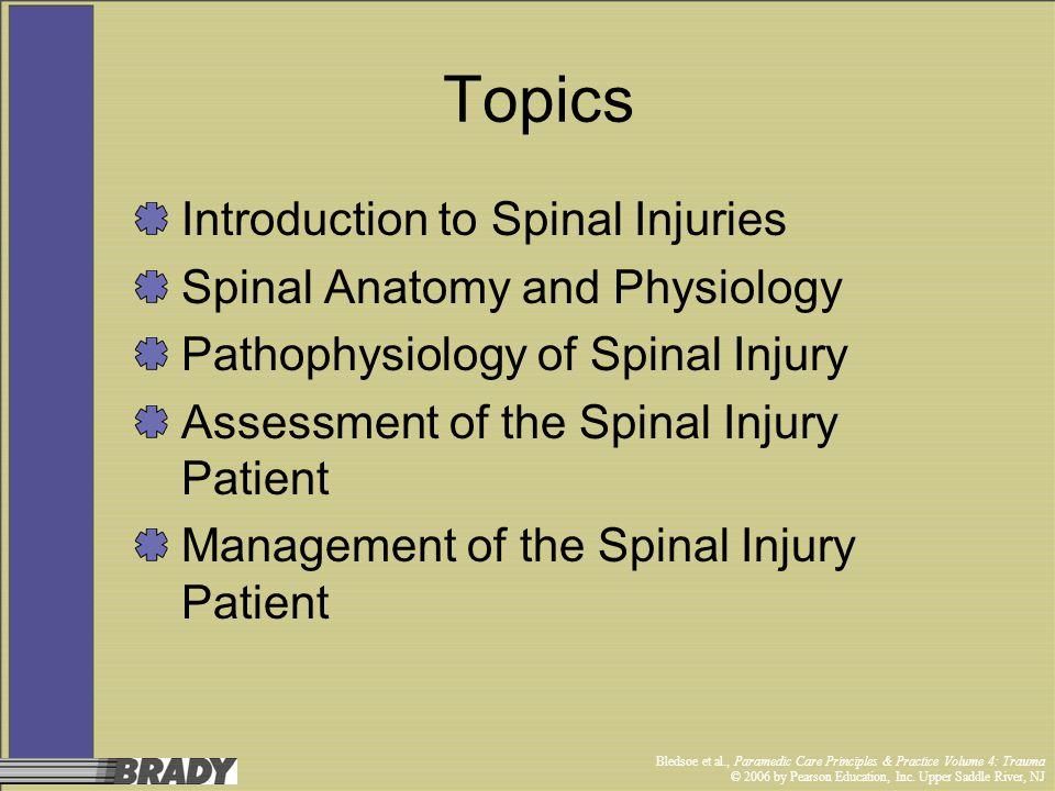 Bledsoe et al., Paramedic Care Principles & Practice Volume 4: Trauma © 2006 by Pearson Education, Inc. Upper Saddle River, NJ Topics Introduction to