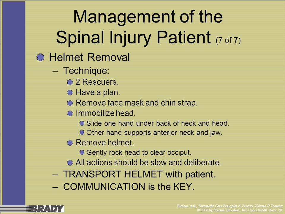 Bledsoe et al., Paramedic Care Principles & Practice Volume 4: Trauma © 2006 by Pearson Education, Inc. Upper Saddle River, NJ Management of the Spina