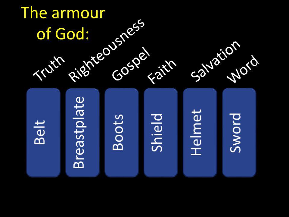 Truth Righteousness Gospel Faith Salvation Word The armour of God: