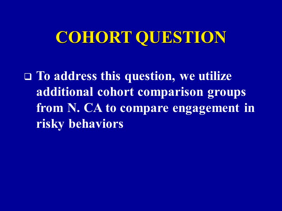 COHORT QUESTION  To address this question, we utilize additional cohort comparison groups from N.