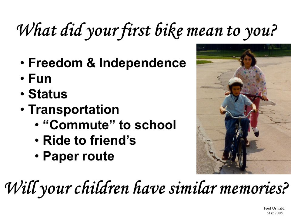 What did your first bike mean to you.