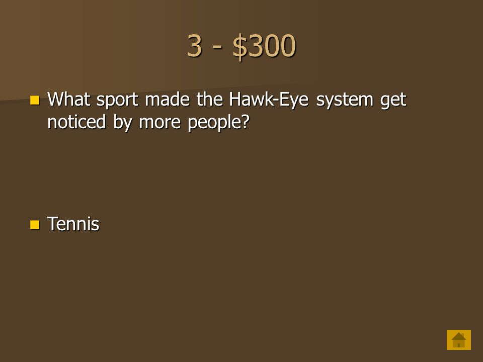 3 - $200 What was the first sport to use the Hawk-Eye system for championship competitions.