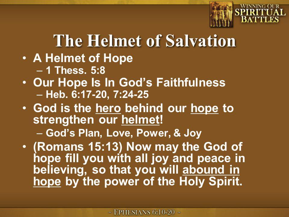 The Helmet of Salvation A Helmet of Hope –1 Thess.